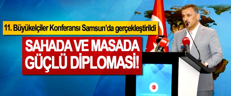 11. Büyükelçiler Konferansı Samsun'da gerçekleştirildi