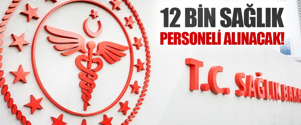 12 Bin Sağlık Personeli Alınacak!