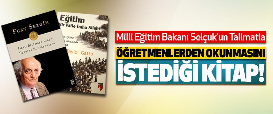 Milli Eğitim Bakanı Ziya Selçuk'un Talimatla Öğretmenlerden okunmasını istediği kitap!