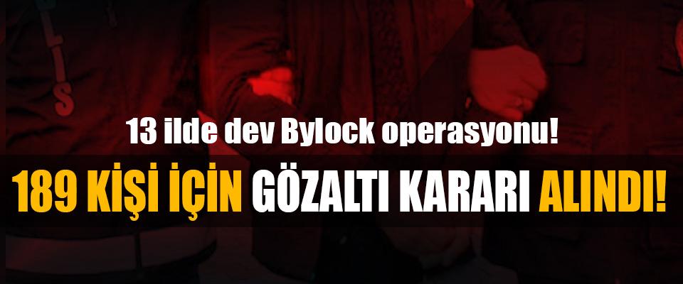 13 ilde dev ByLock operasyonu!