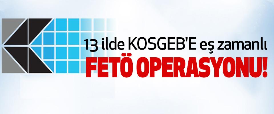 FETÖ operasyonu KOSGEB'e uzandı: 35 gözaltı