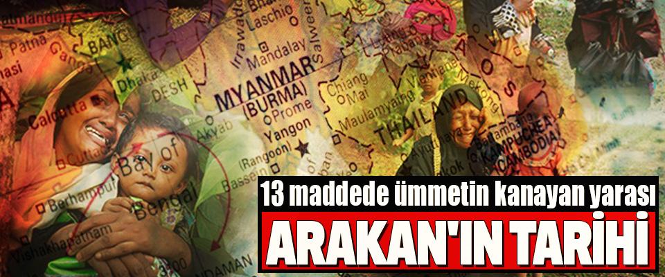 13 maddede ümmetin kanayan yarası Arakan'ın Tarihi