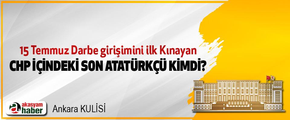 15 Temmuz Darbe girişimini ilk Kınayan CHP İçindeki Son Millici Ve Vatansever Kimdi!
