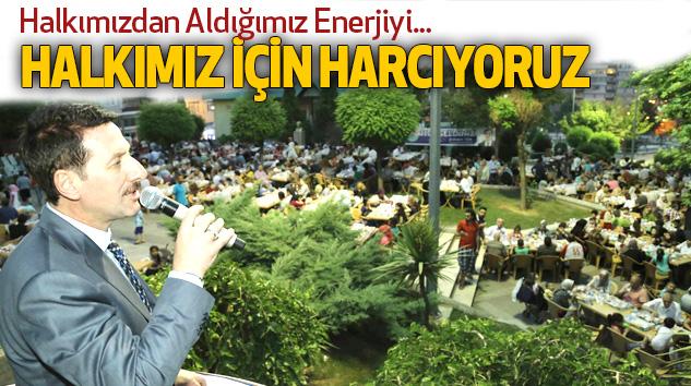 Halkımızdan Aldığımız Enerjiyi Halkımız İçin Harcıyoruz