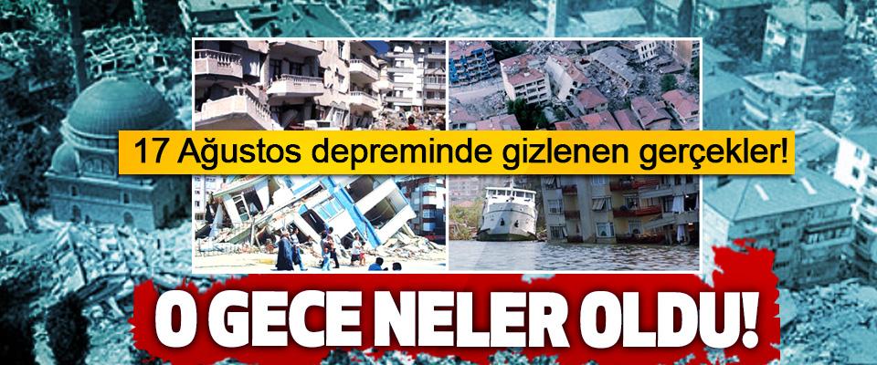 17 Ağustos depreminde gizlenen gerçekler!