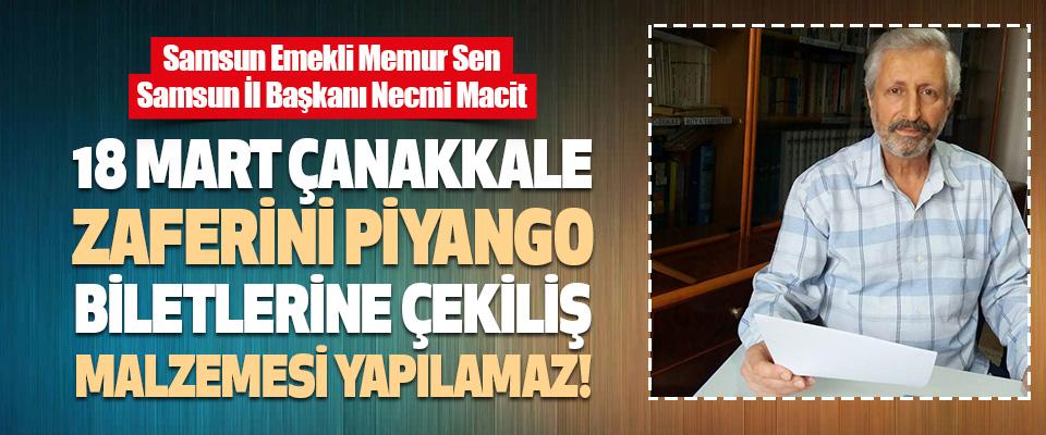 18 Mart Çanakkale Zaferini Piyango Biletlerine Çekiliş Malzemesi Yapılamaz!