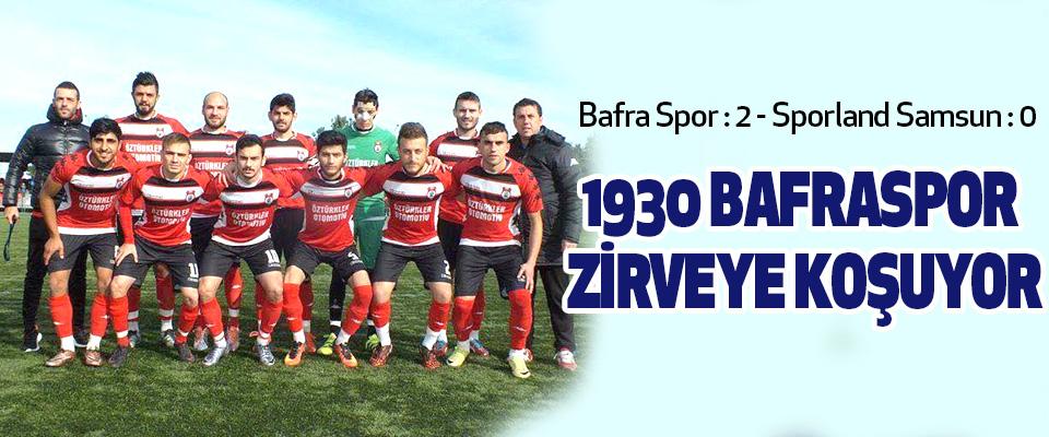 1930 Bafraspor Zirveye Koşuyor