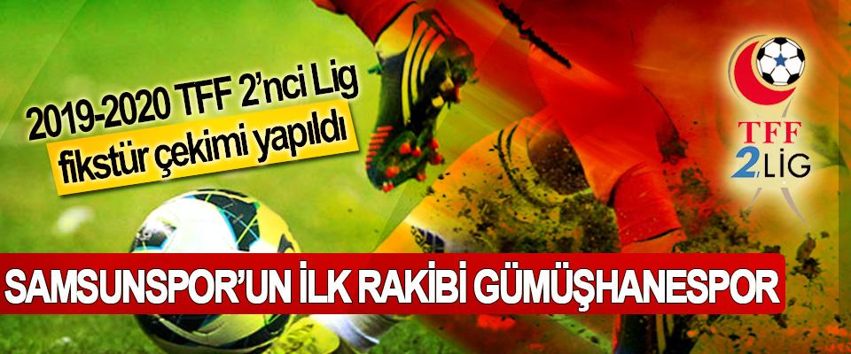 2019-2020 TFF 2'nci Lig fikstür çekimi yapıldı, Samsunspor'un İlk Rakibi Gümüşhanespor