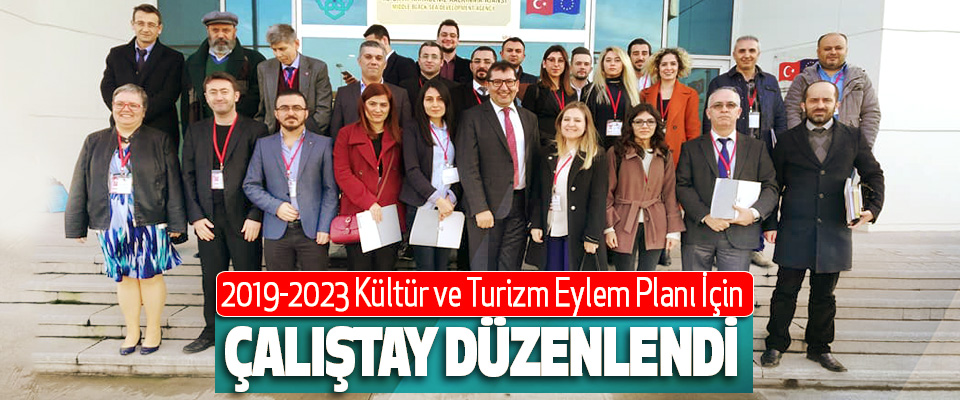 2019-2023 Kültür ve Turizm Eylem Planı İçin Çalıştay Düzenlendi