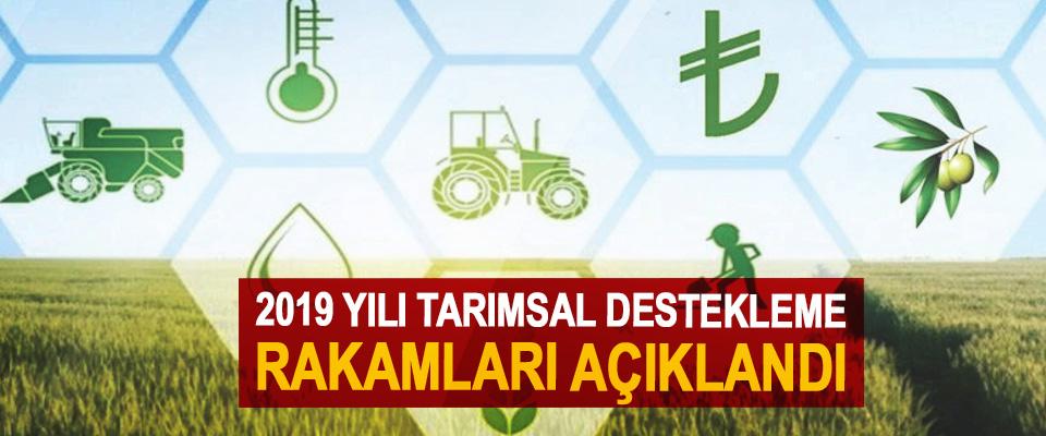 2019 Yılı Tarımsal Destekleme Rakamları Açıklandı