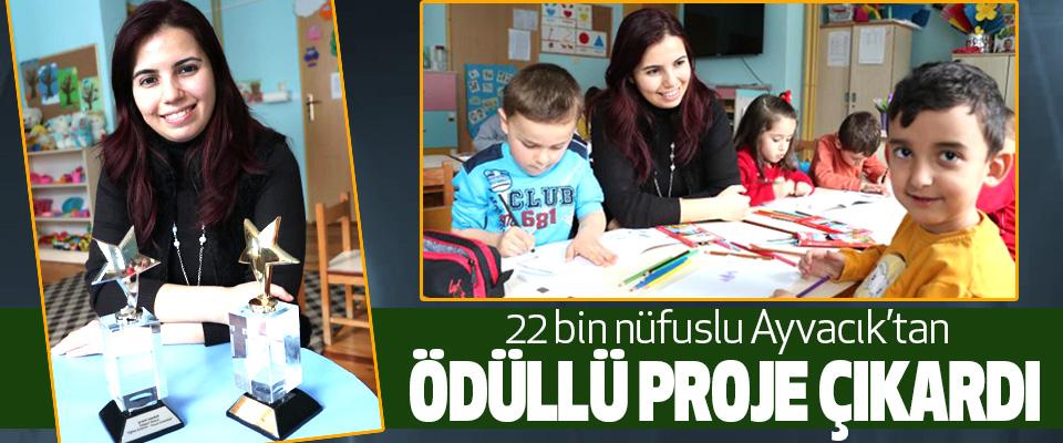 22 Bin Nüfuslu Ayvacık'tan Ödüllü Proje Çıkardı