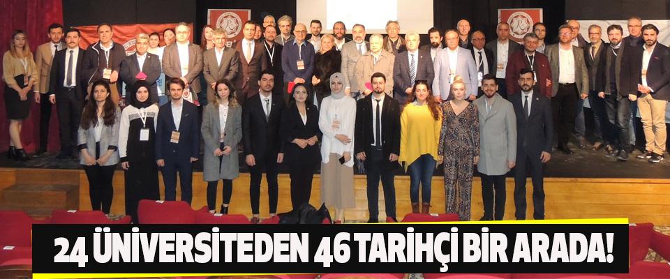 24 Üniversiteden 46 Tarihçi Bir Arada!
