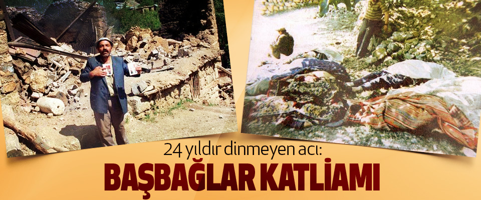 24 yıldır dinmeyen acı: Başbağlar Katliamı