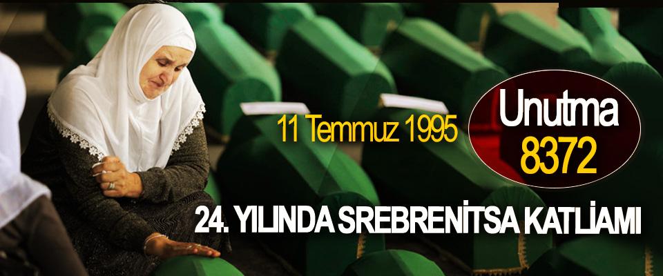 24. Yılında Srebrenitsa Katliamı