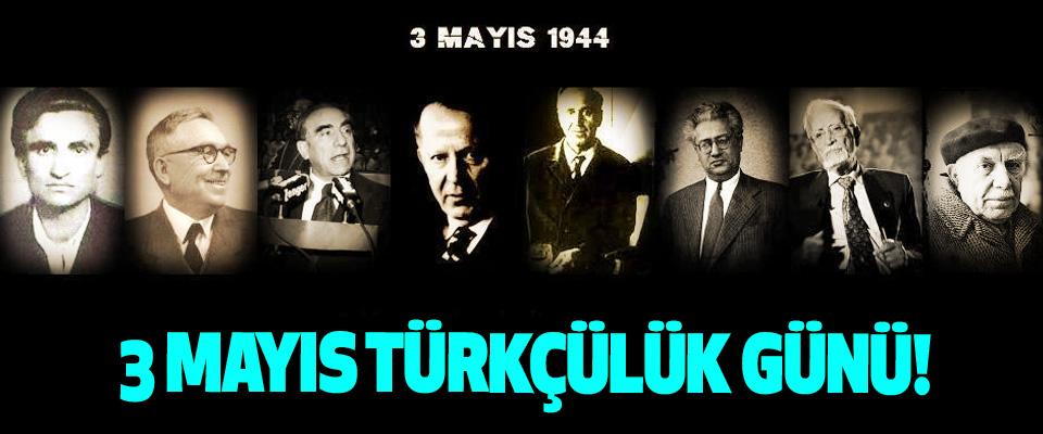 3 Mayıs Türkçülük Günü!