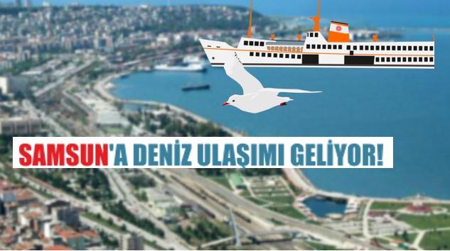Samsun'a Deniz Ulaşımı Geliyor