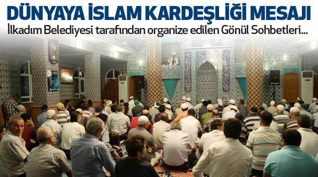 İlkadım'dan Tüm Dünyaya İslam Kardeşliği Mesajı...