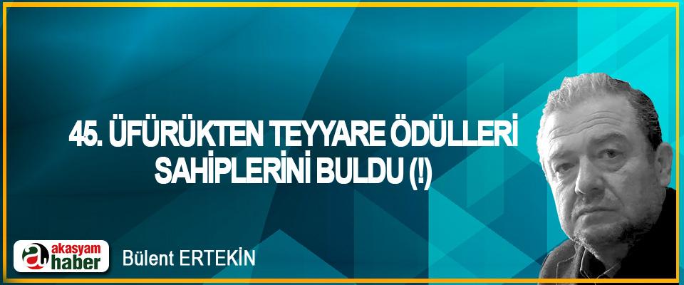 45. Üfürükten Teyyare Ödülleri Sahiplerini Buldu (!)