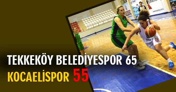 Tekkeköy Belediyespor 65 - Kocaelispor 55