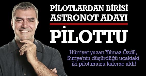 Pilotlardan birisi 'Astronot Adayı Pilot'tu'