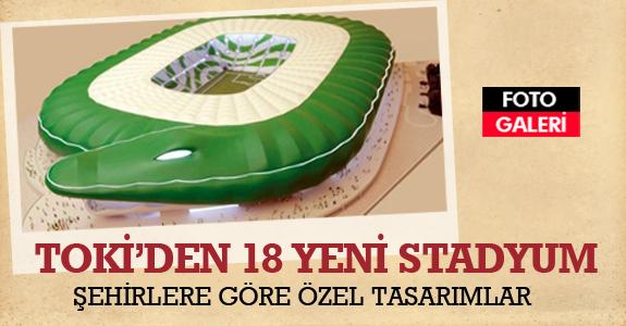 TOKİ, 18 yeni stadyum yapacak