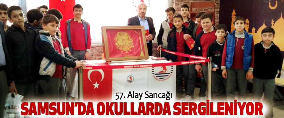 57. Alay Sancağı Samsun'da Okullarda Sergileniyor