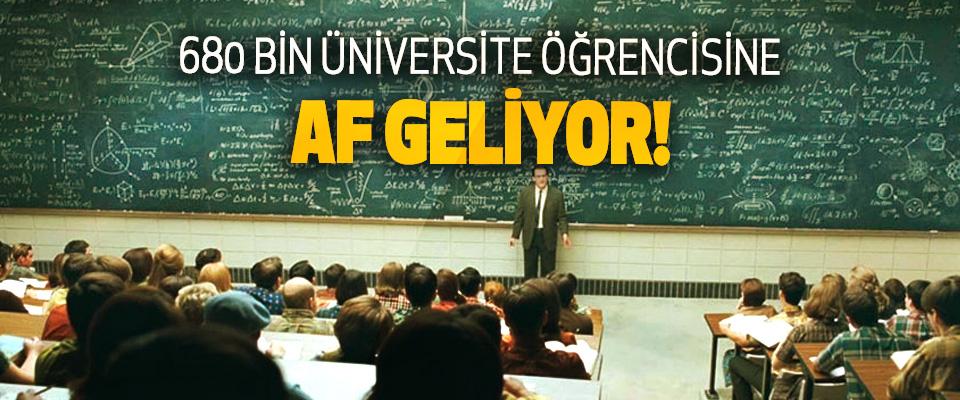 680 Bin Üniversite Öğrencisine Af Geliyor!