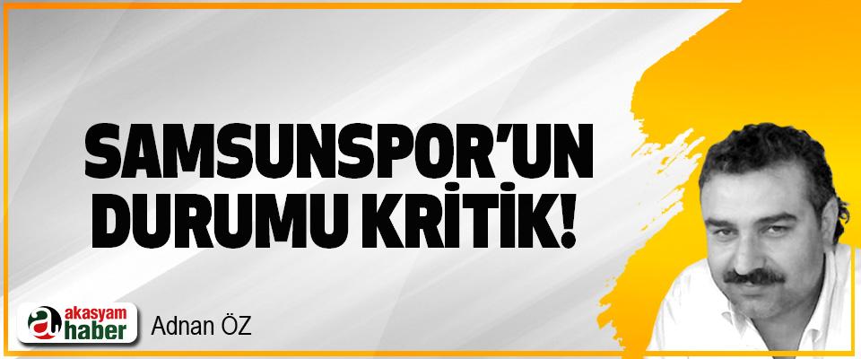 Samsunspor'un durumu kritik!