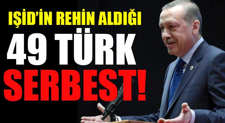 Işid'in Rehin Aldığı 49 Türk Serbest!