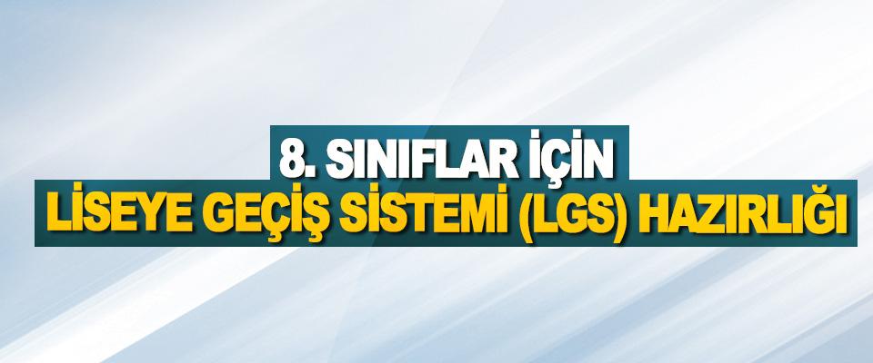 8. Sınıflar İçin Liseye Geçiş Sistemi (LGS) Hazırlığı