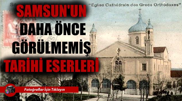 Samsun'un Bilinmeyen Rum Ortodox Katedrali