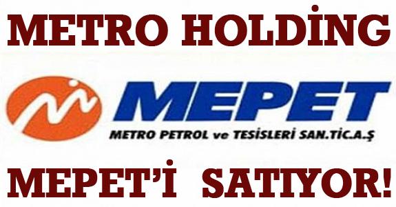 METRO HOLDİNG MEPET'İ  SATIYOR!
