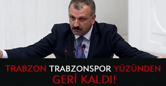 TRABZON ŞEHRİ TRABZONSPOR YÜZÜNDEN GERİ KALDI