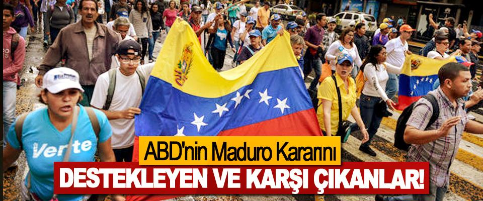 ABD'nin Maduro Kararını Destekleyen Ve Karşı Çıkanlar!