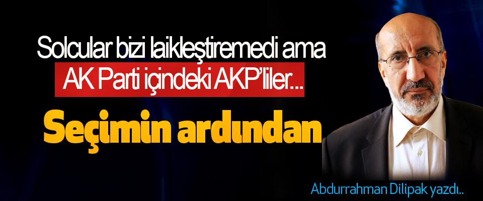 Abdurrahman Dilipak yazdı, Seçimin ardından