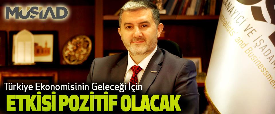 Abdurrahman Kaan; Türkiye Ekonomisinin Geleceği İçin Etkisi Pozitif Olacak