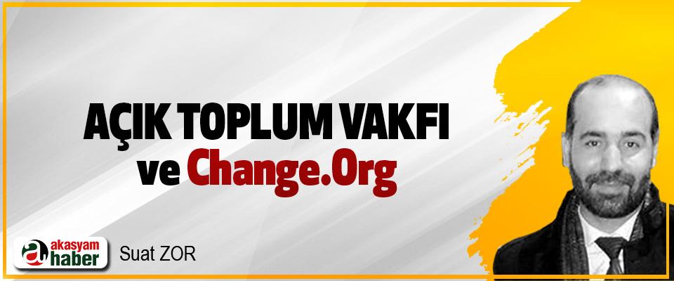 Açık toplum vakfı ve change.Org