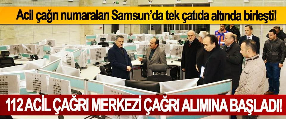 Acil çağrı numaraları Samsun'da tek çatıda altında birleşti!