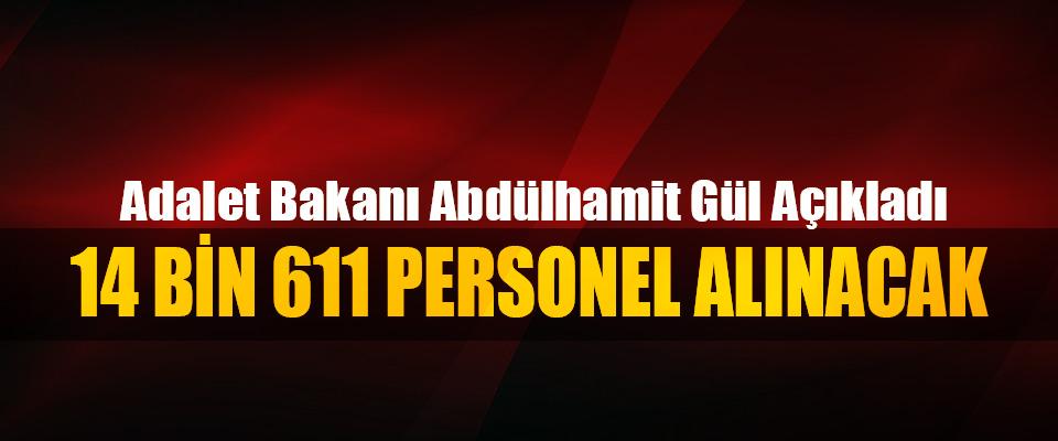 Adalet Bakanı Abdülhamit Gül Açıkladı; 14 Bin 611 Personel Alınacak