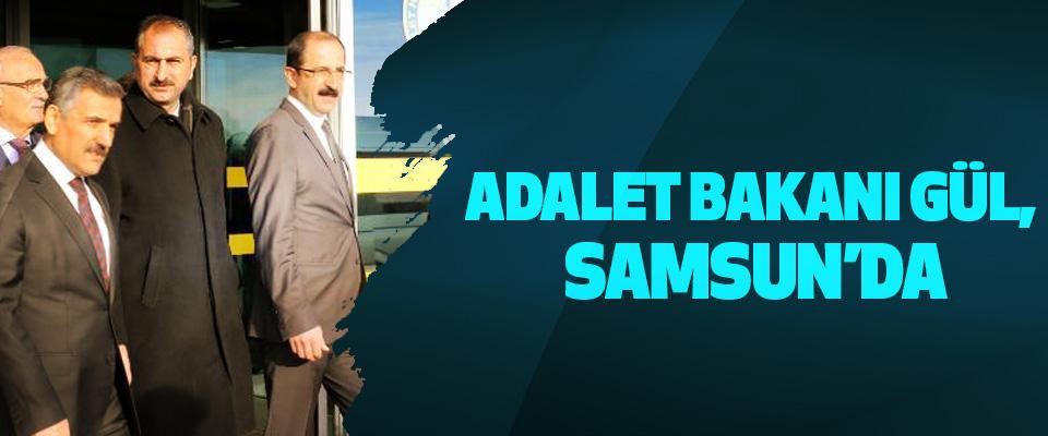 Adalet Bakanı Gül, Samsun'da