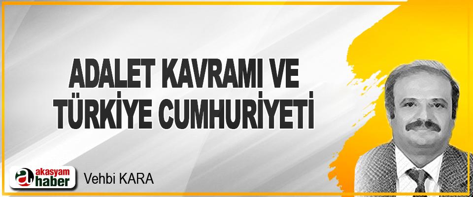 adalet kavrami ve turkiye cumhuriyeti