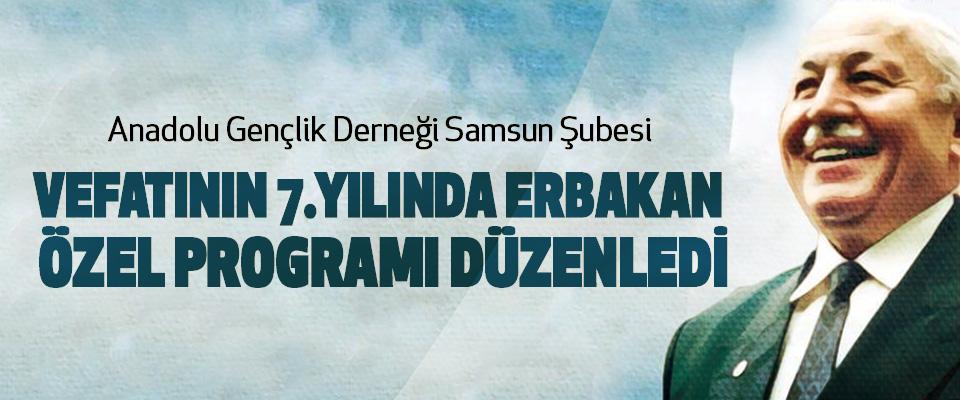 AGD Samsun Şubesi Vefatının 7.Yılında Erbakan Özel Programı Düzenledi
