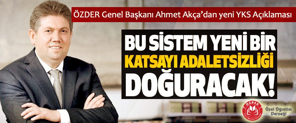 Ahmet Akça:Bu sistem yeni bir katsayı adaletsizliği doğuracak!