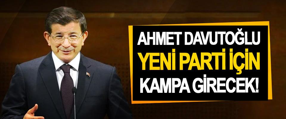 Ahmet Davutoğlu Yeni Parti İçin Kampa Girecek!