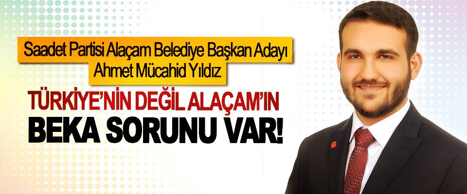 Ahmet Mücahid Yıldız;  Türkiye'nin Değil Alaçam'ın Beka Sorunu Var!