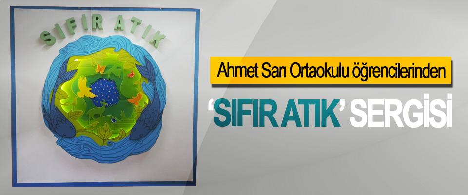 Ahmet Sarı Ortaokulu öğrencilerinden 'Sıfır Atık' Sergisi