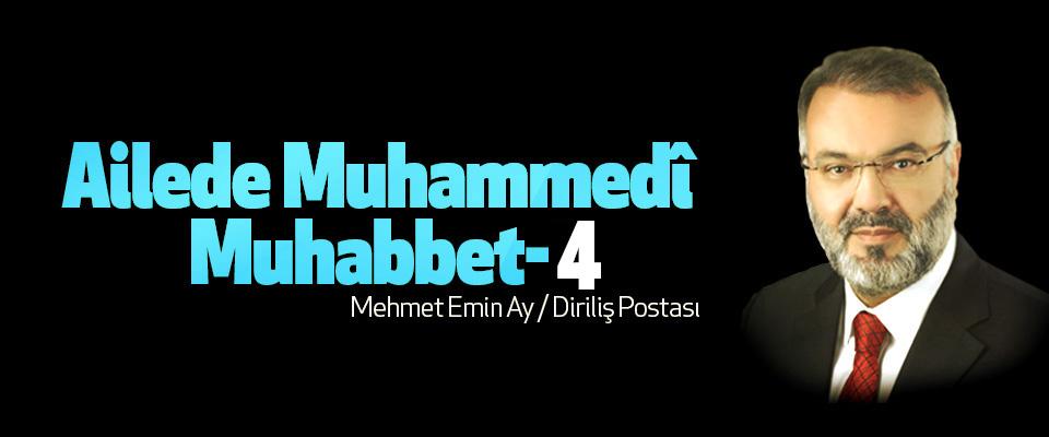 Ailede Muhammedî muhabbet- 4