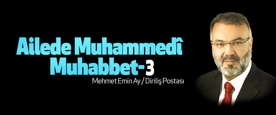 Ailede Muhammedî muhabbet-3