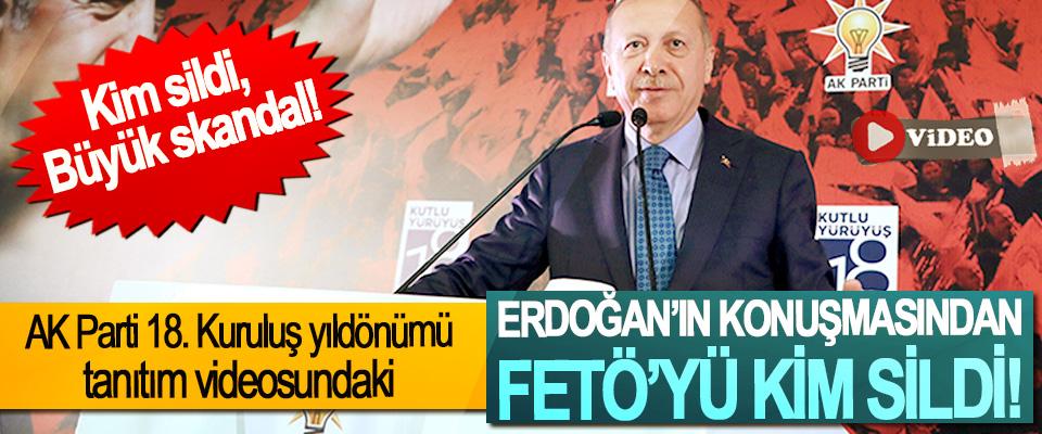 AK parti 18. Kuruluş yıldönümü tanıtım videosundaki Erdoğan'ın Konuşmasından FETÖ'yü Kim Sildi!