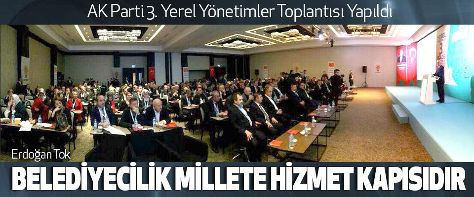 AK Parti 3. Yerel Yönetimler Toplantısı Yapıldı